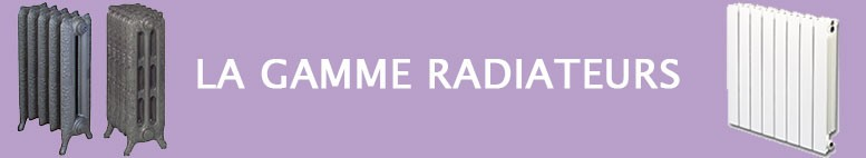 La gamme Radiateurs